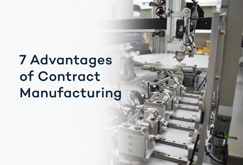 7 Advantages of Contract Manufacturing