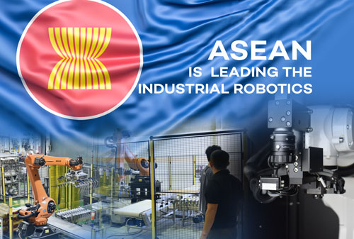 Why ASEAN is leading the industrial robotics adoption race?