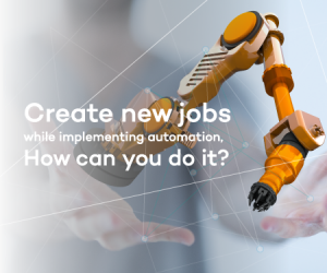 Create new jobs while implementing automation, how can you do it?
