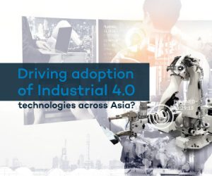 What is driving adoption of Industrial 4.0 technologies across Asia?